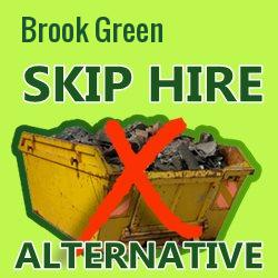 Brook Green skip hire alternative